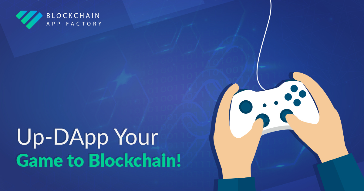 Blockchain App Factory - The Missing Chain between Two Blocks; Gaming & DApps