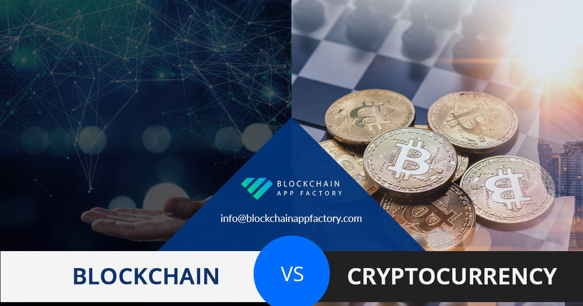Blockchain vs Cryptocurrency - Blockchain App Factory