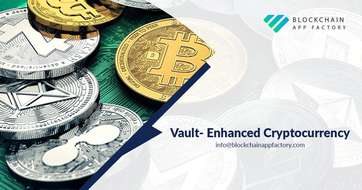 Vault Enhanced Cryptocurrency