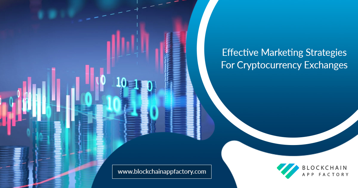 Effective Marketing Strategies For Cryptocurrency Exchanges