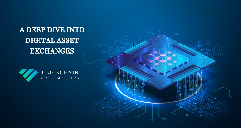 Get to know how a Digital Asset Exchange works